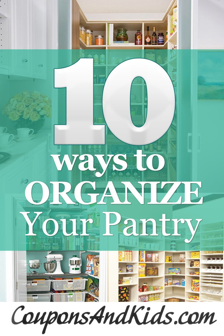10 Tips To Organize Your Pantry Coupons And Kids